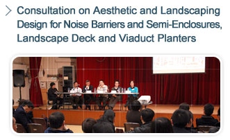 Consultation on Aesthetic and Landscaping Design for Noise Barriers and Semi-Enclosures, Landscape Deck and Viaduct Planters